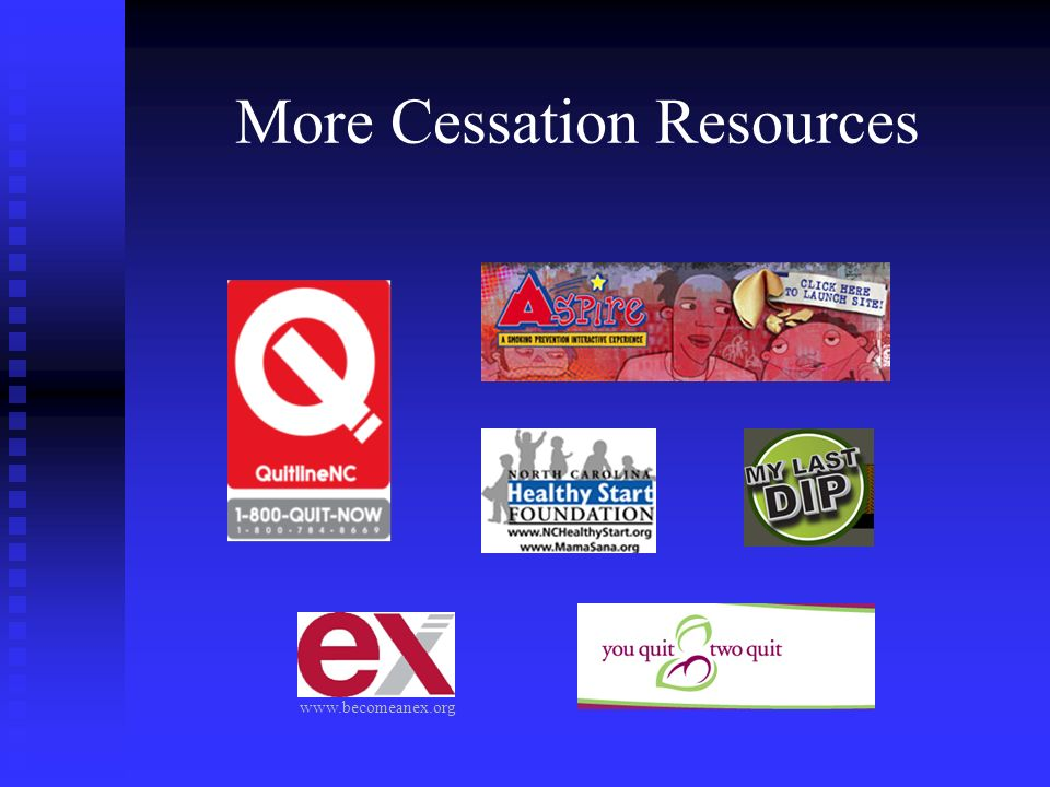 More Cessation Resources www.becomeanex.org