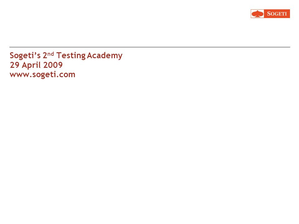 Sogetis 2 nd Testing Academy 29 April