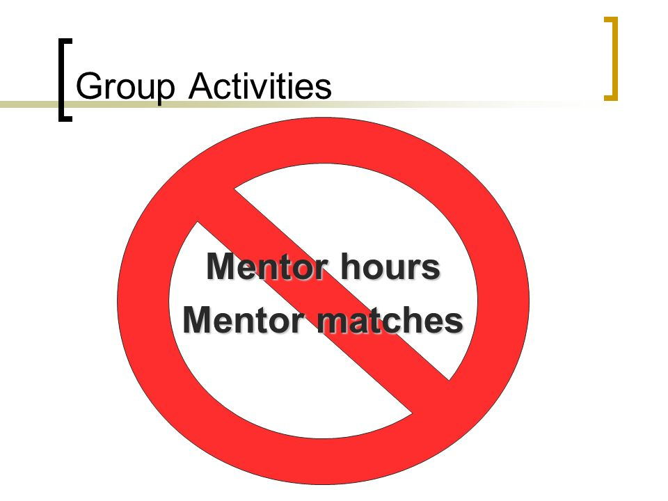 Group Activities Mentor hours Mentor matches