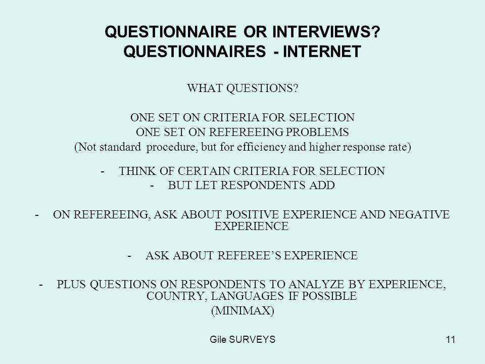 Gile SURVEYS11 QUESTIONNAIRE OR INTERVIEWS. QUESTIONNAIRES - INTERNET WHAT QUESTIONS.