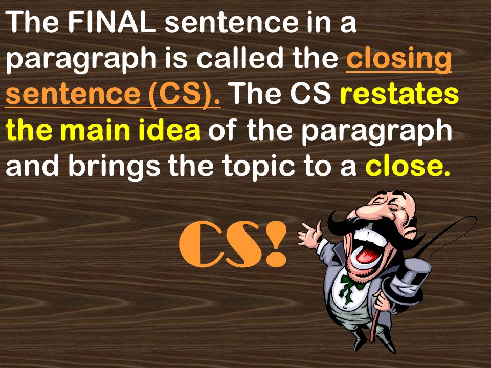 Adding Supporting Details School is a great place. Supporting sentence #1 Supporting sentence #2 Supporting sentence #3 Closing sentence