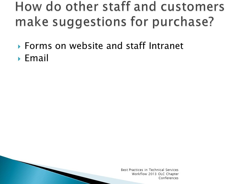 Forms on website and staff Intranet Email Best Practices in Technical Services Workflow 2013 OLC Chapter Conferences