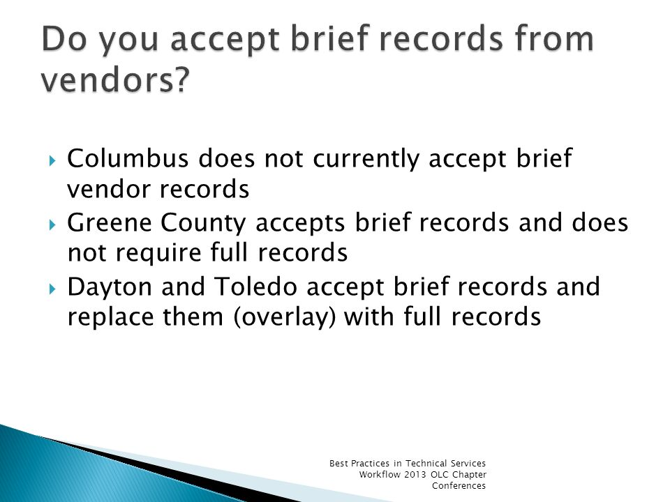 Columbus does not currently accept brief vendor records Greene County accepts brief records and does not require full records Dayton and Toledo accept