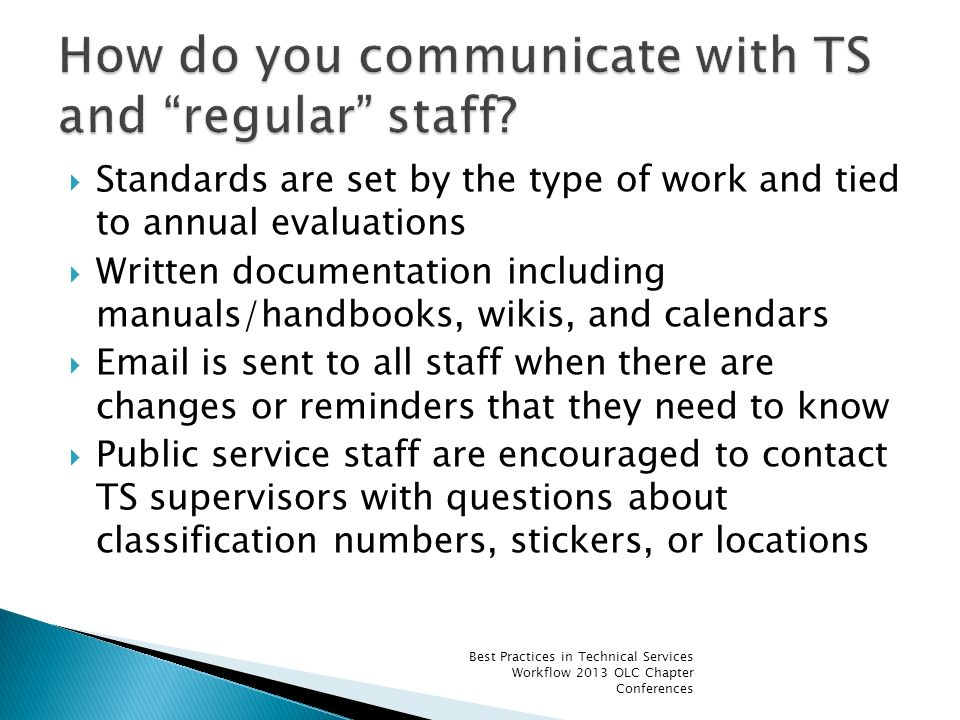 Standards are set by the type of work and tied to annual evaluations Written documentation including manuals/handbooks, wikis, and calendars Email is