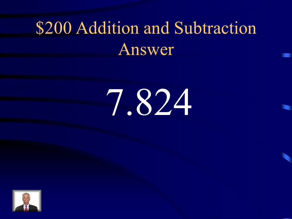 $200 Addition and Subtraction Question Subtract. 14.75-6.926
