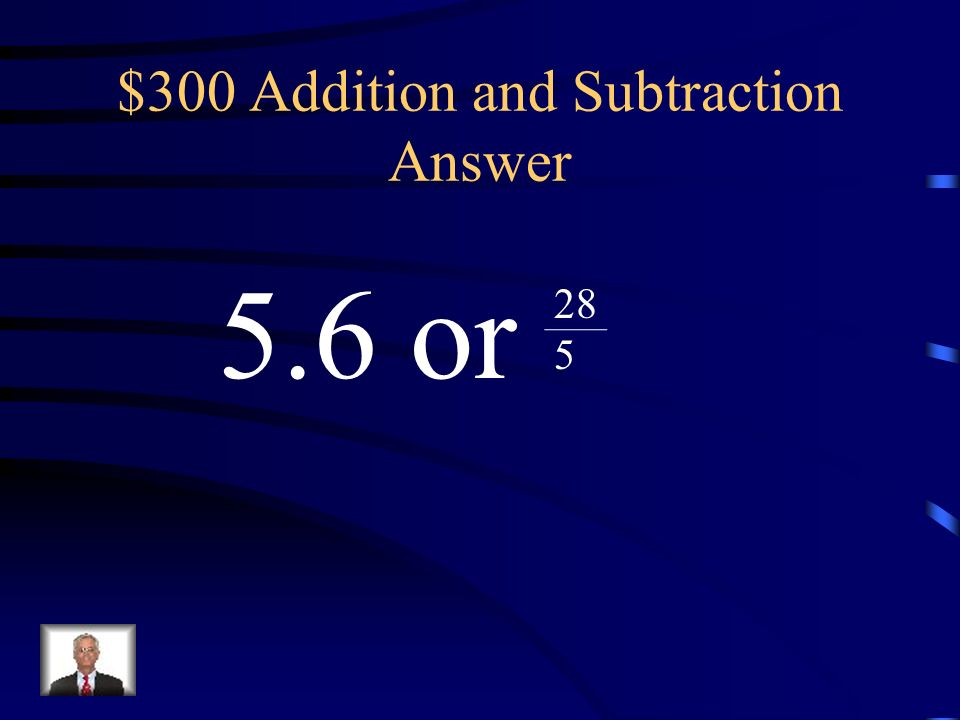 $300 Addition and Subtraction Question Add. 7 +5 1313 11 12