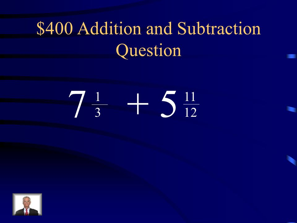 $300 Addition and Subtraction Answer 5.6 or 28 5