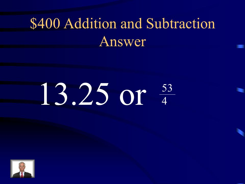 $400 Addition and Subtraction Question 7 + 5 1313 11 12