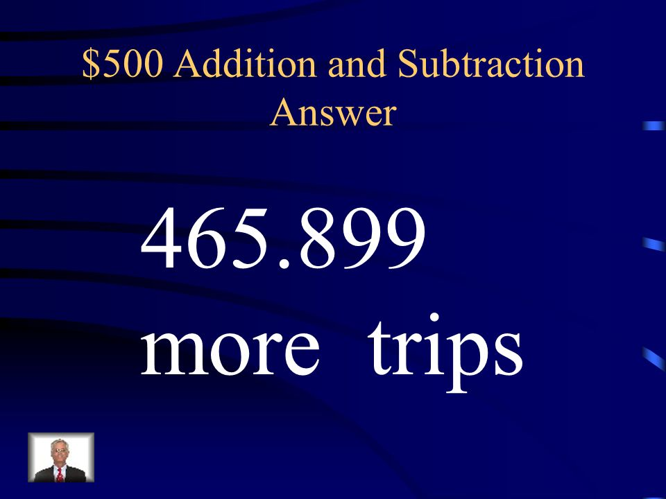 $500 Addition and Subtraction Question During one month in the U.S., 492.23 million commuter trips were taken on buses, and 26.331 million commuter tr