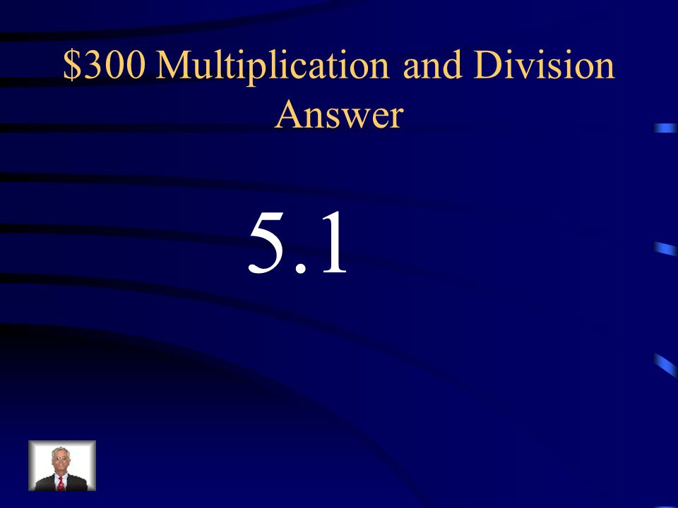 $300 Multiplication and Division Question 3.57 ÷ (0.7)