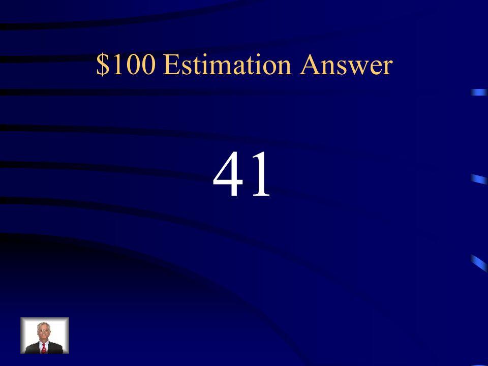 $100 Estimation Question Estimate. 19.95+21.36