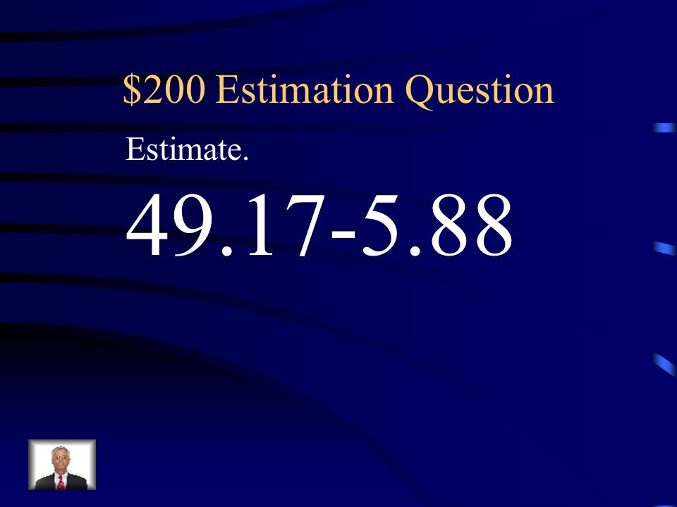 $100 Estimation Answer 41