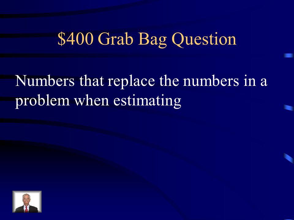 $300 Grab Bag Answer 10 ½ miles
