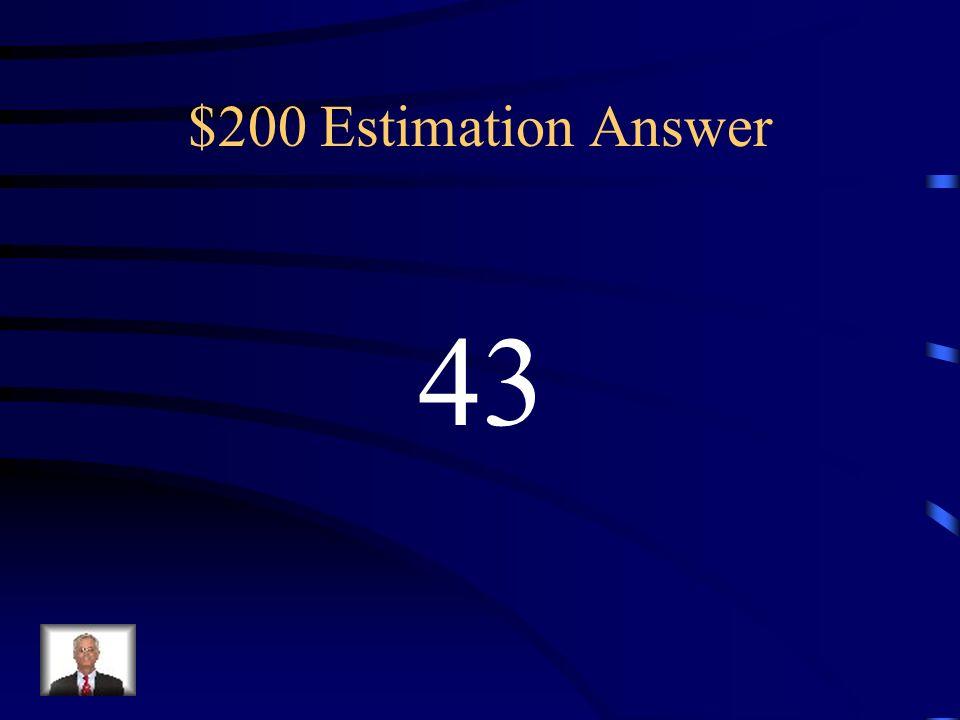 $200 Estimation Question Estimate. 49.17-5.88