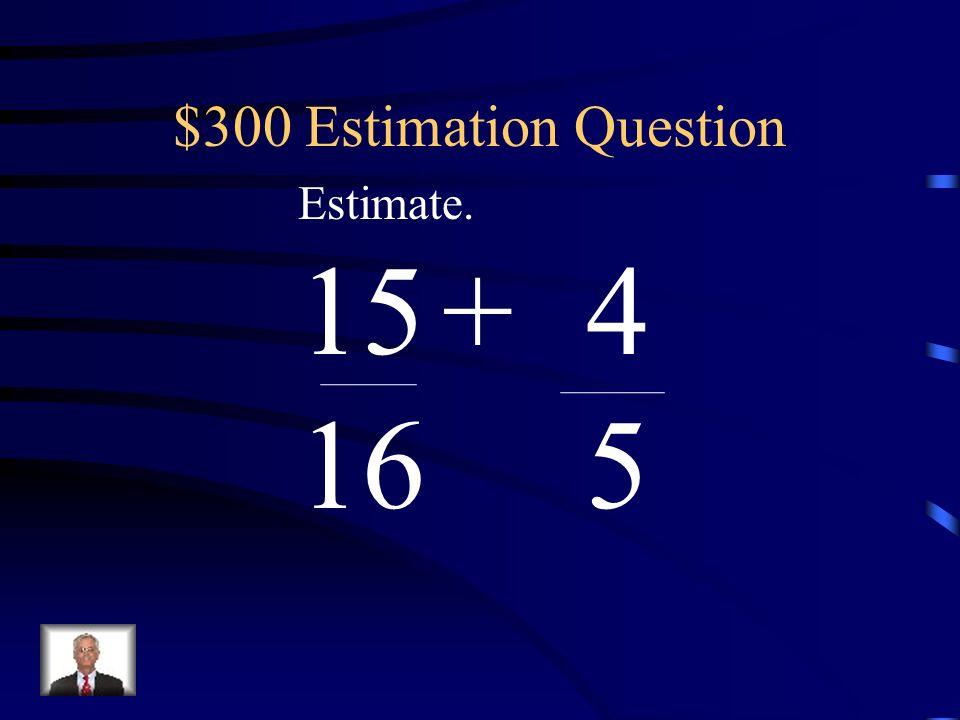 $200 Estimation Answer 43