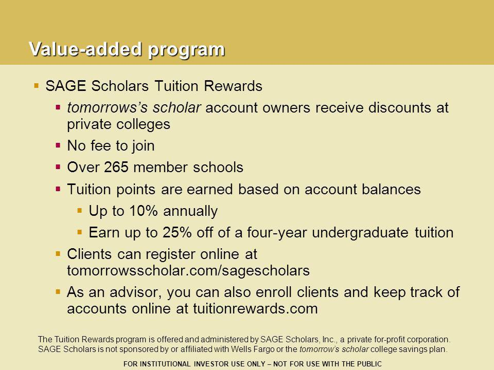 FOR INSTITUTIONAL INVESTOR USE ONLY – NOT FOR USE WITH THE PUBLIC SAGE Scholars Tuition Rewards tomorrowss scholar account owners receive discounts at