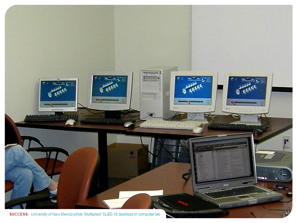 SUCCESS: University of New Mexico pilots Multiplied SLED 10 desktops in computer lab. University of New Mexico Pilots Multiplied SLED 10 Computer Lab.