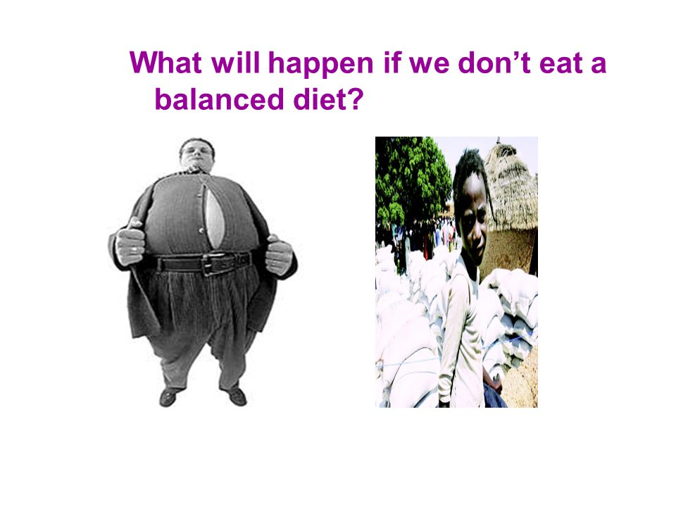 What will happen if we dont eat a balanced diet?