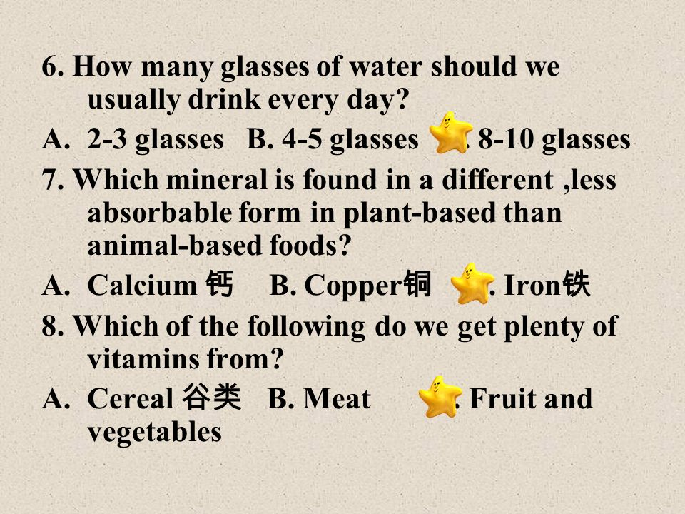 6.How many glasses of water should we usually drink every day.