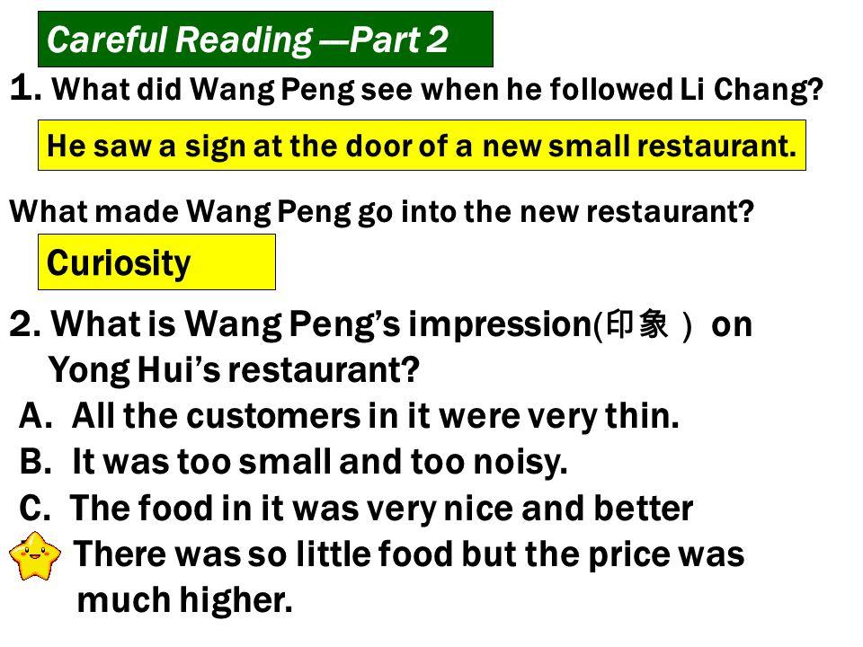 1.What did Wang Peng see when he followed Li Chang.
