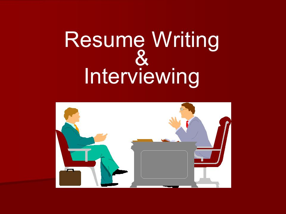 Resume Writing & Interviewing