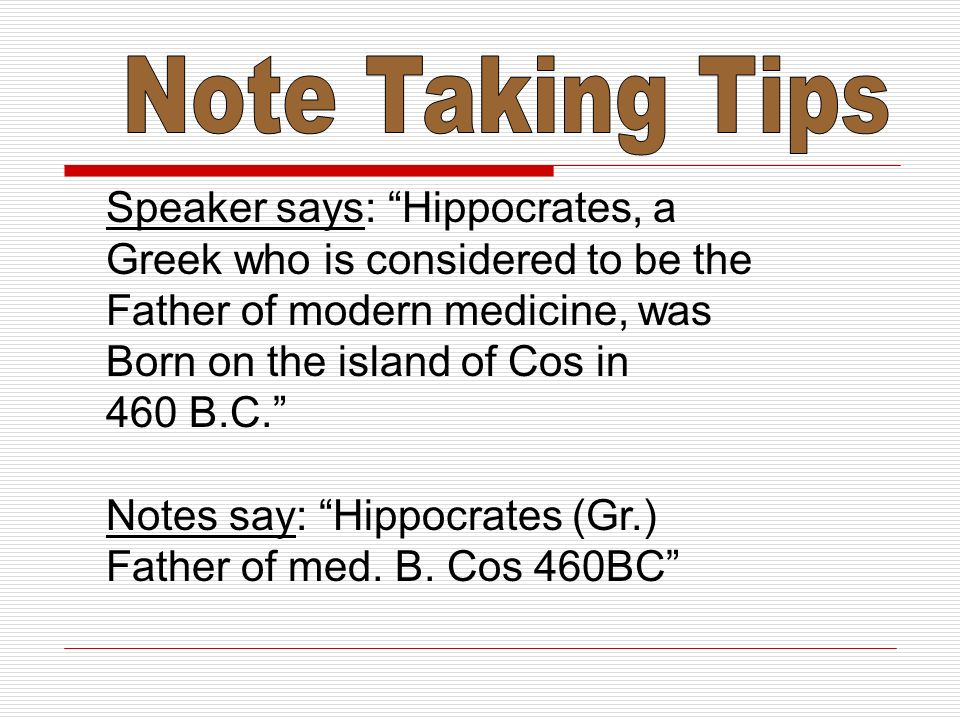 Speaker says: Hippocrates, a Greek who is considered to be the Father of modern medicine, was Born on the island of Cos in 460 B.C. Notes say: Hippocr