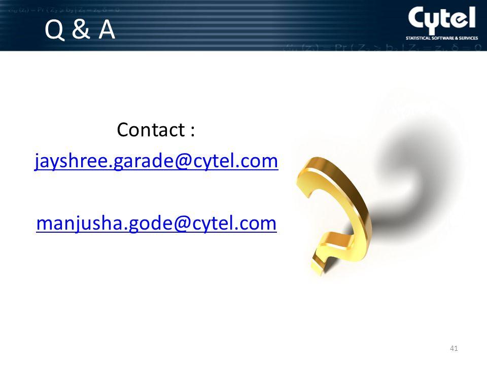 Contact : jayshree.garade@cytel.com manjusha.gode@cytel.com 41 Q & A