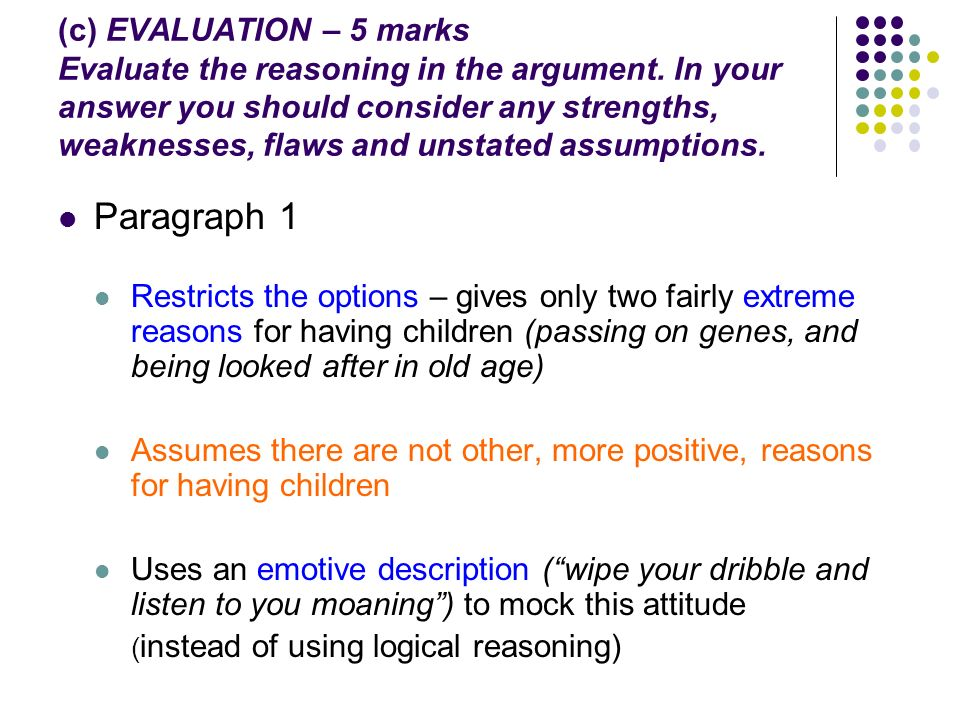 (c) EVALUATION – 5 marks Evaluate the reasoning in the argument.