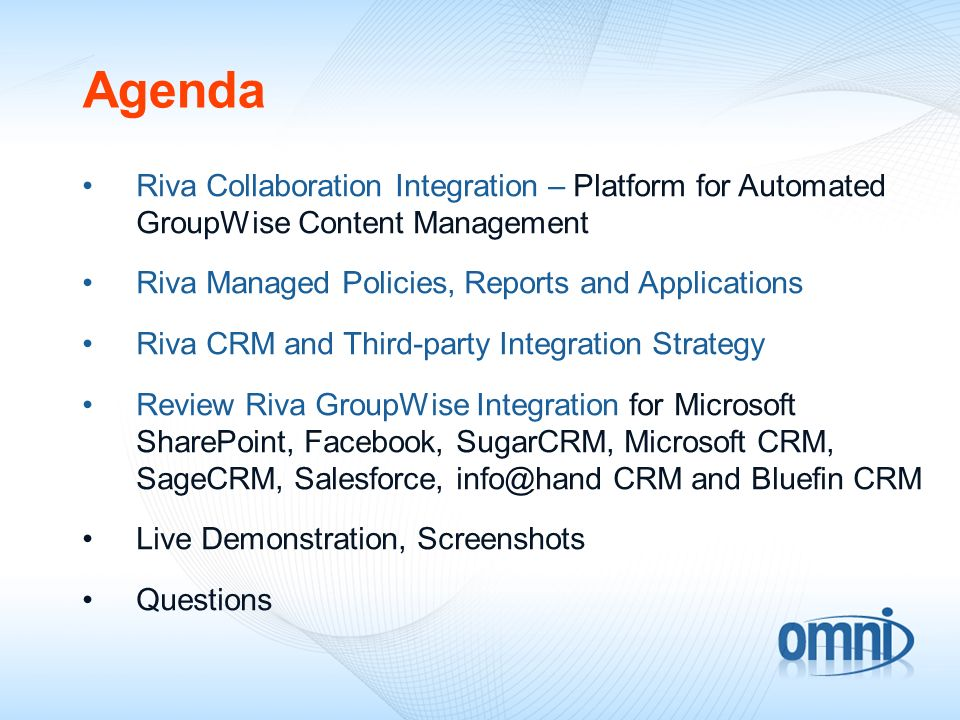Agenda Riva Collaboration Integration – Platform for Automated GroupWise Content Management Riva Managed Policies, Reports and Applications Riva CRM a
