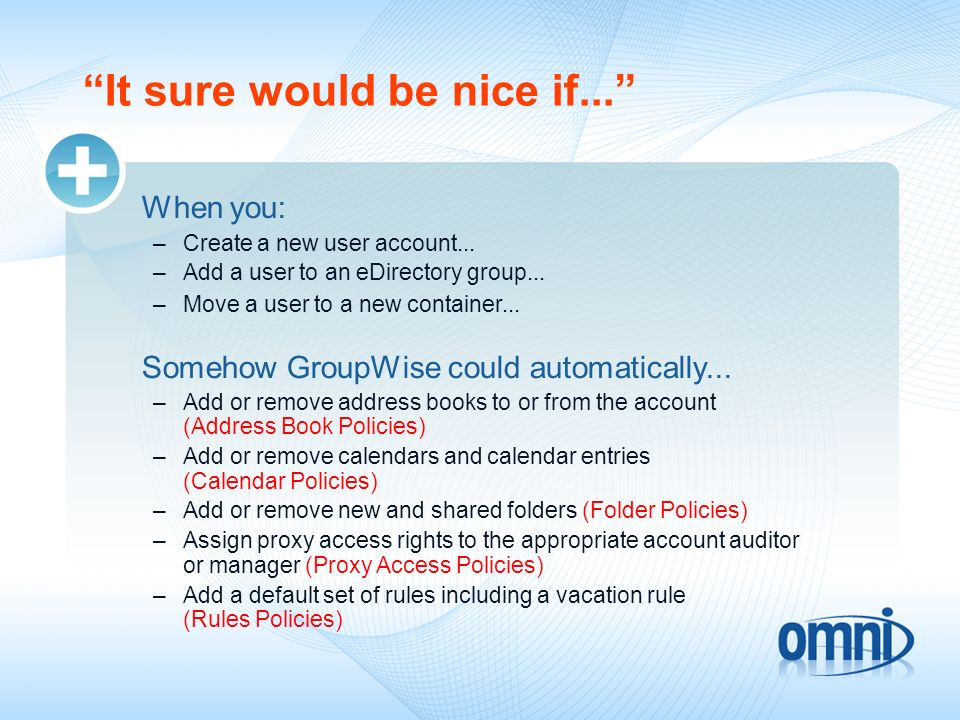 It sure would be nice if...When you: –Create a new user account...