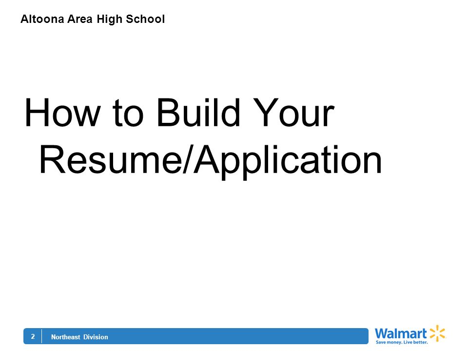 2 Northeast Division Altoona Area High School How to Build Your Resume/Application