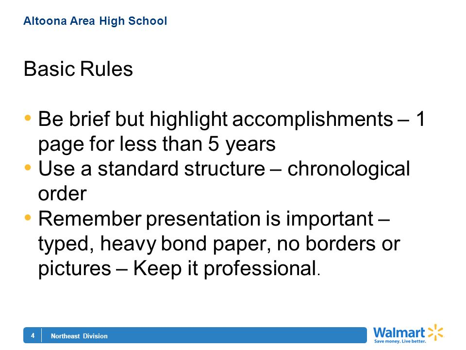 4 Northeast Division Altoona Area High School Basic Rules Be brief but highlight accomplishments – 1 page for less than 5 years Use a standard structu