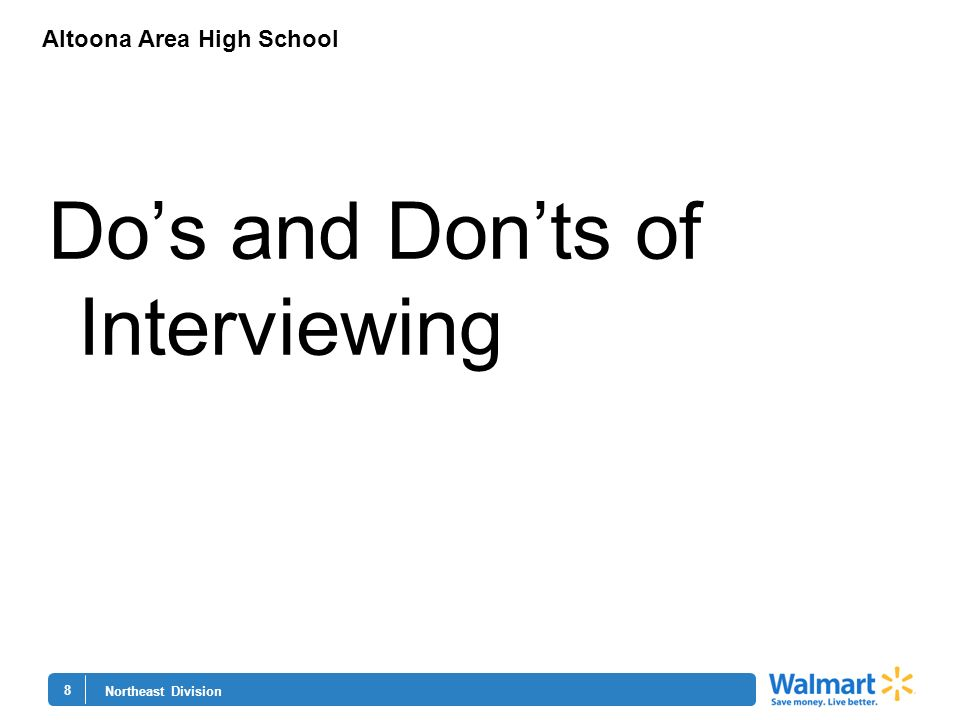 8 Northeast Division Altoona Area High School Dos and Donts of Interviewing
