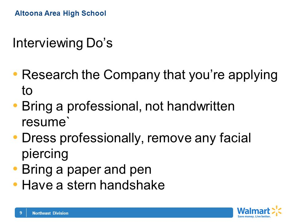 9 Northeast Division Altoona Area High School Interviewing Dos Research the Company that youre applying to Bring a professional, not handwritten resum
