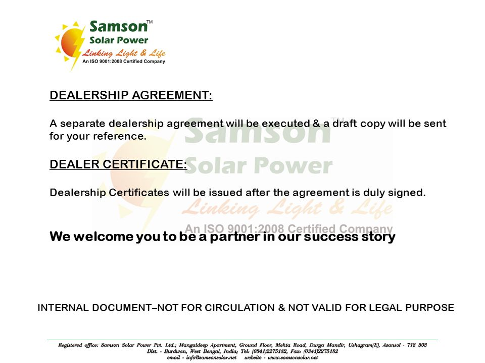 DEALERSHIP AGREEMENT: A separate dealership agreement will be executed & a draft copy will be sent for your reference.