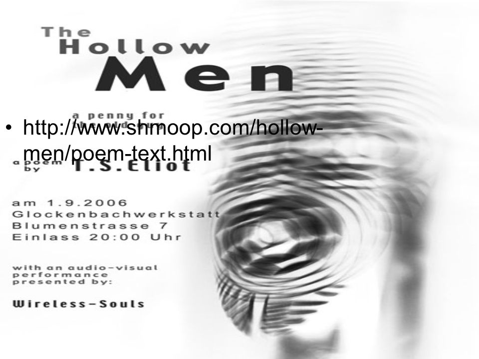 http://www.shmoop.com/hollow- men/poem-text.html