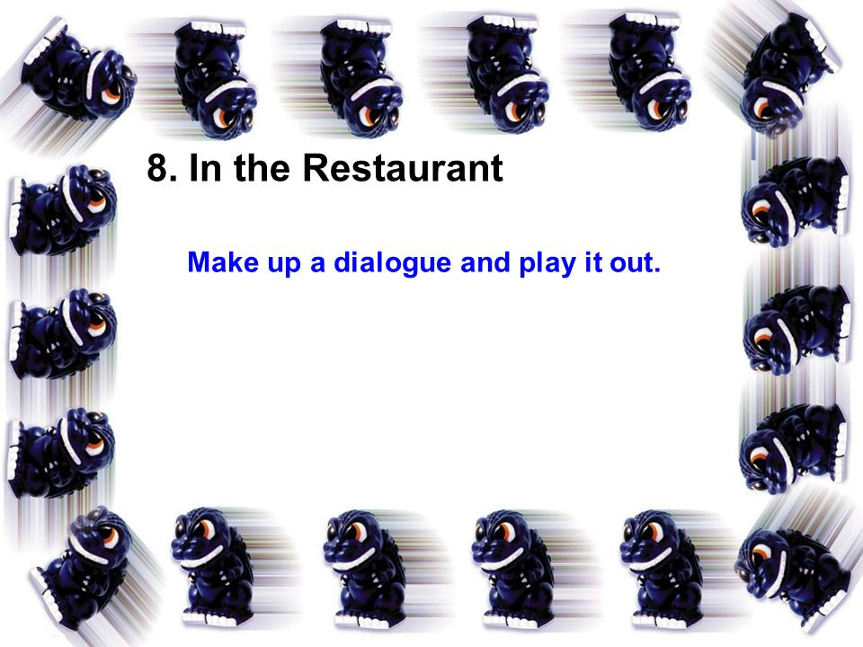 7. In the Restaurant Languages Difficulties: 1. Its lunch time.