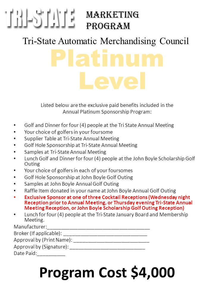 Tri-State Automatic Merchandising Council Platinum Level Listed below are the exclusive paid benefits included in the Annual Platinum Sponsorship Prog