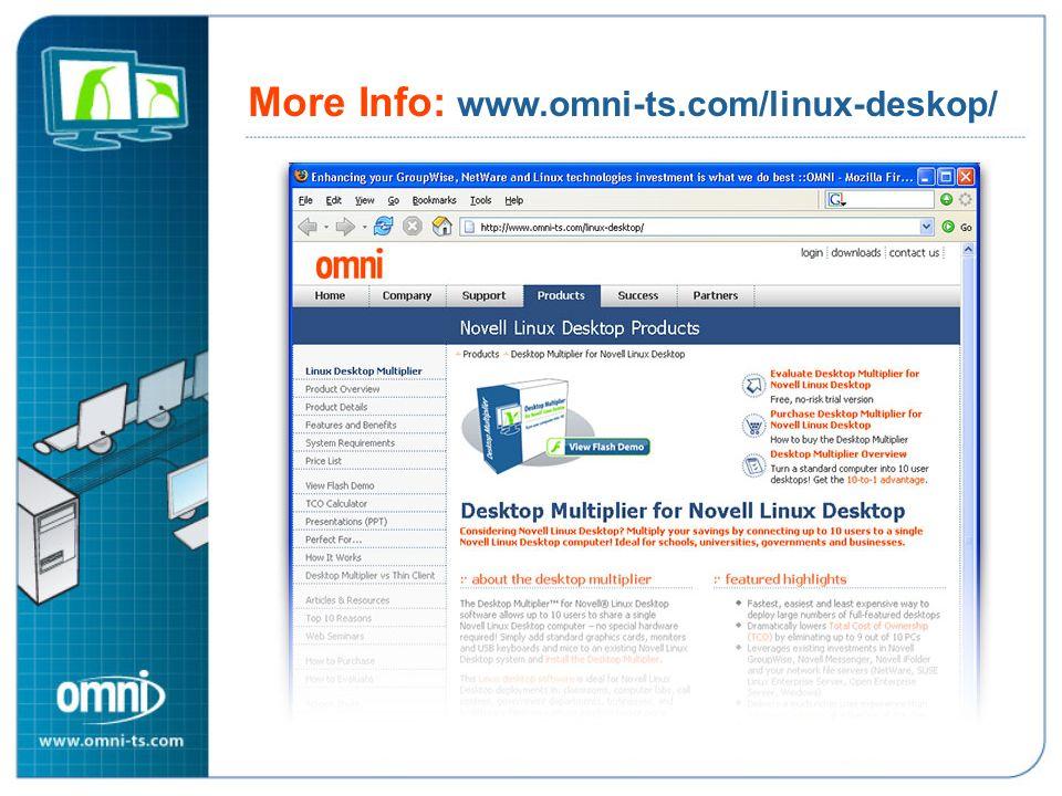 More Info: www.omni-ts.com/linux-deskop/ More Info: www.omni-ts.com/linux-desktop/