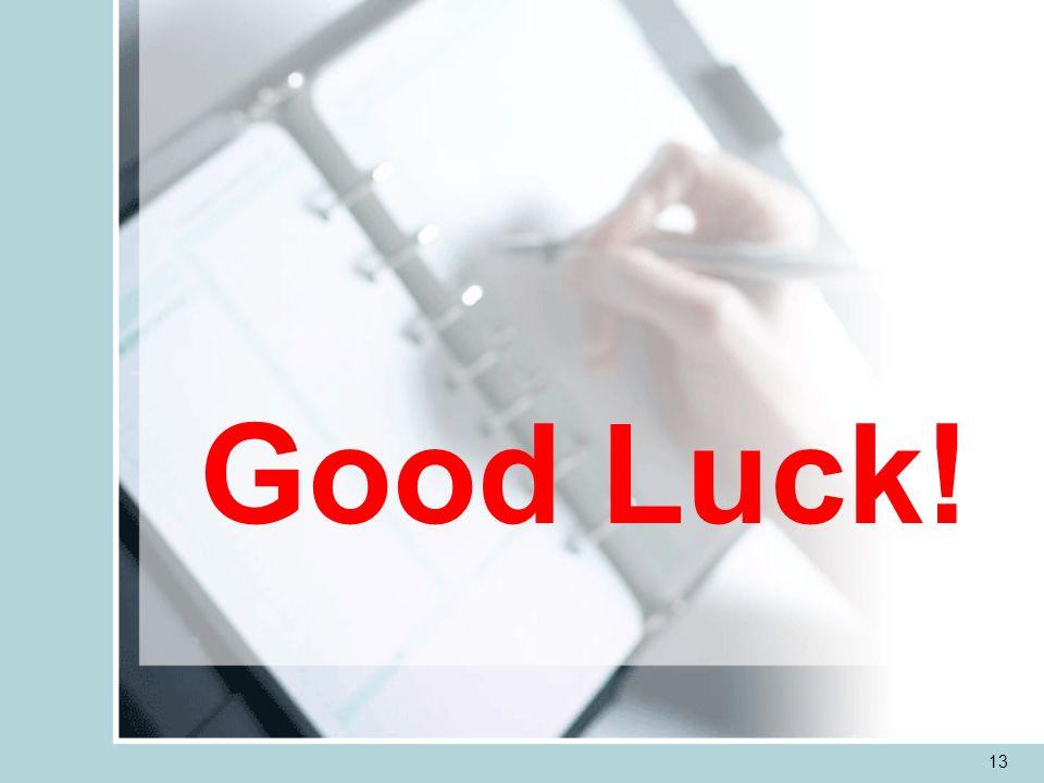 13 Good Luck!