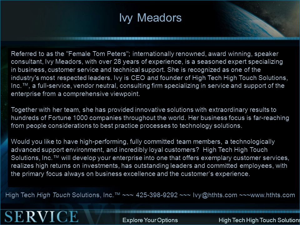 Explore Your Options High Tech High Touch Solutions Ivy Meadors Referred to as the
