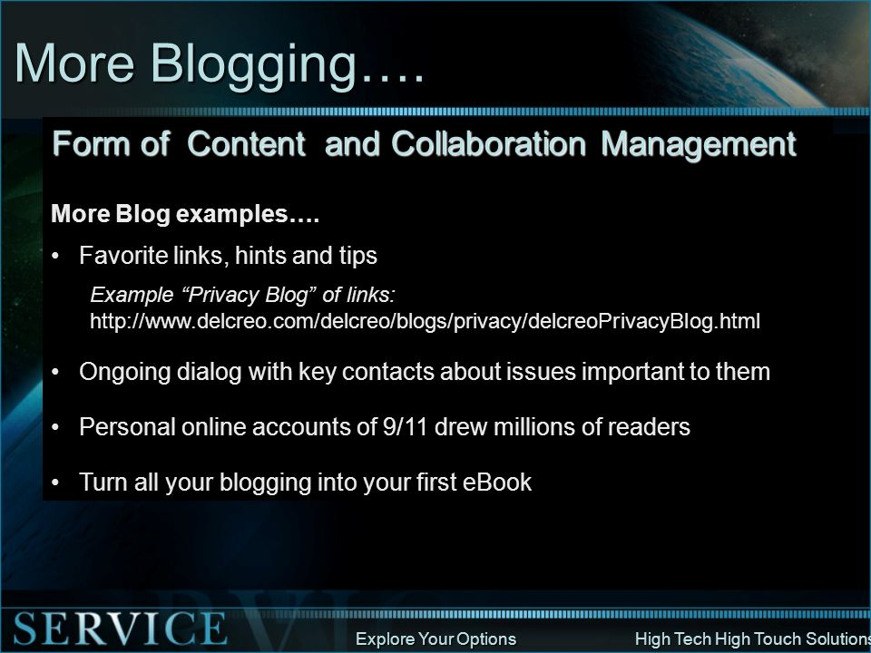 Explore Your Options High Tech High Touch Solutions More Blogging…. Form of Content and Collaboration Management More Blog examples…. Favorite links,