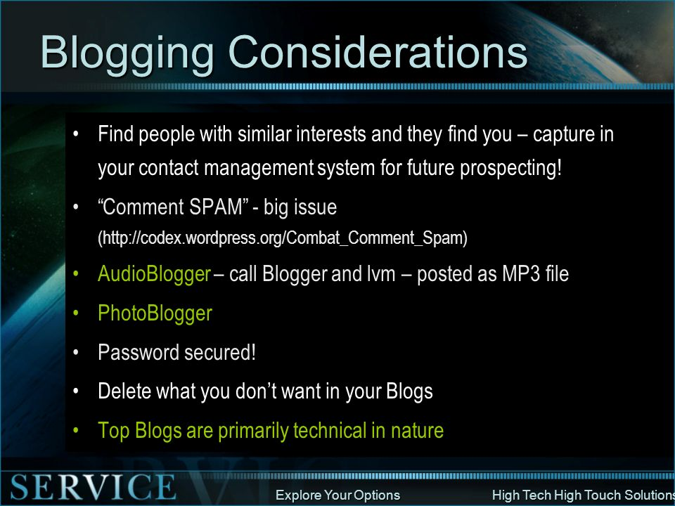 Explore Your Options High Tech High Touch Solutions Blogging Considerations Find people with similar interests and they find you – capture in your con