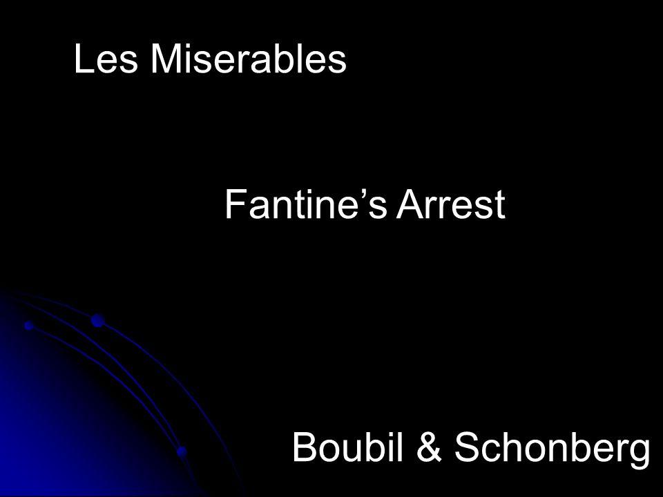 Les Miserables Fantines Arrest Boubil & Schonberg