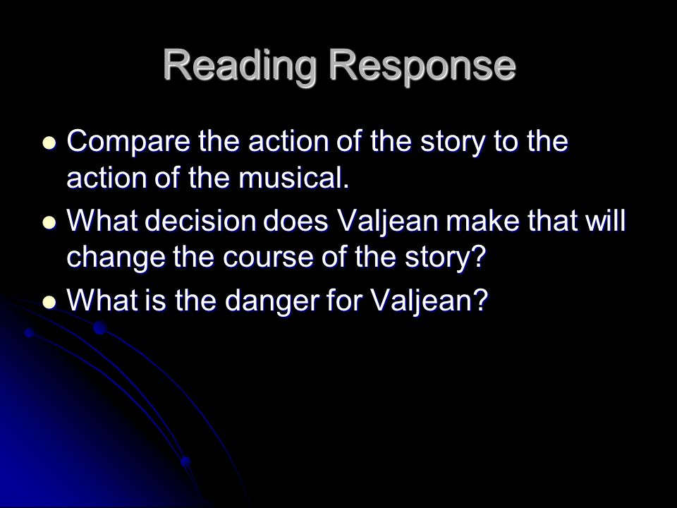 Reading Response Compare the action of the story to the action of the musical.