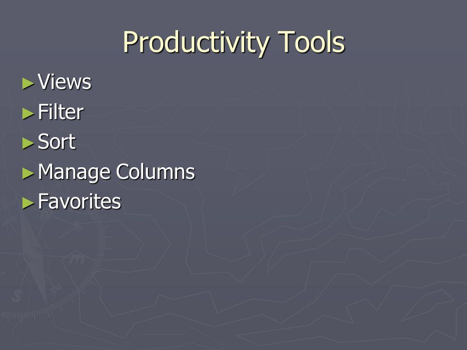 Productivity Tools Views Views Filter Filter Sort Sort Manage Columns Manage Columns Favorites Favorites