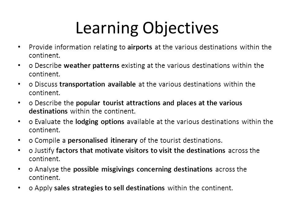 Learning Objectives Provide information relating to airports at the various destinations within the continent. o Describe weather patterns existing at