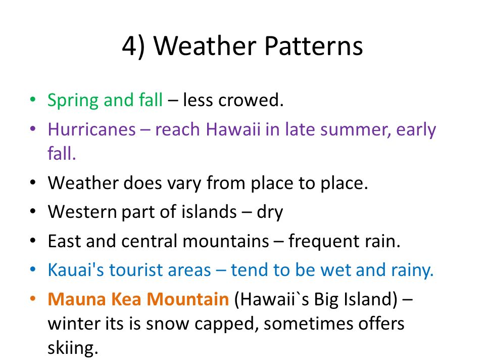 4) Weather Patterns Spring and fall – less crowed.