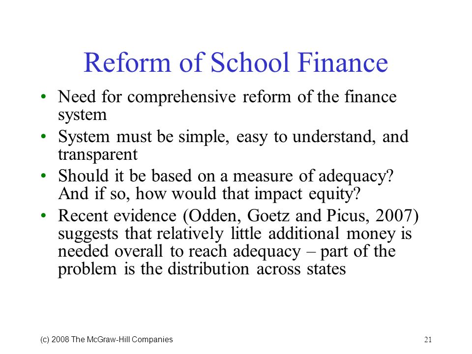 (c) 2008 The McGraw Hill Companies 20 What Does This Mean for a State? School spending School operations Tax rates Other implications? School finance