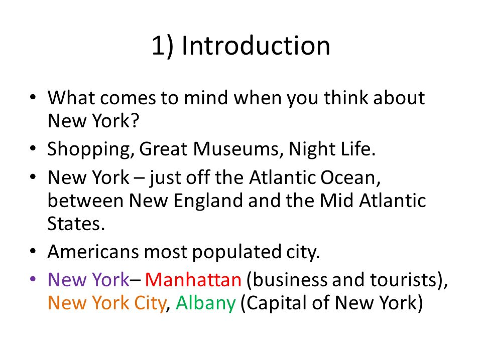 1) Introduction What comes to mind when you think about New York.